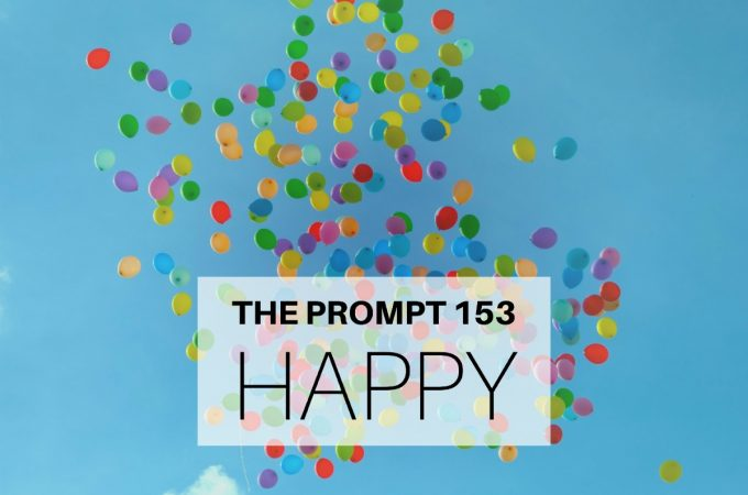 The Prompt: Happy