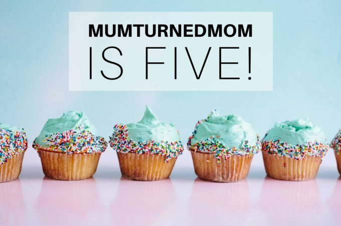 mumturnedmom is five