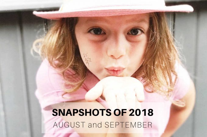 Snapshots of 2018: August and September
